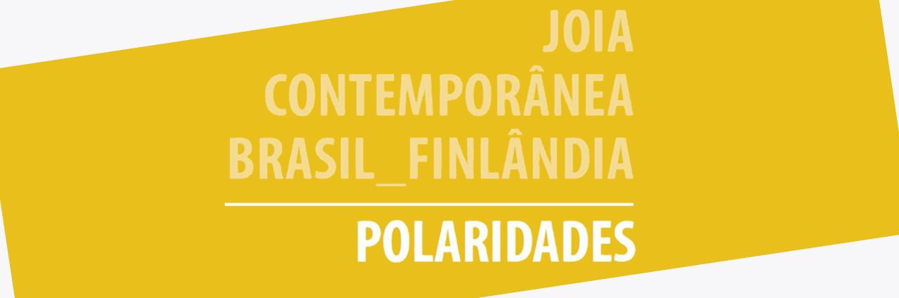Exposição Joia Contemporânea Brasil_Finlândia: Polaridades